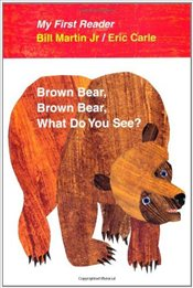 Brown Bear, Brown Bear, What Do You See? (My First Reader) - Carle, Eric