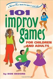 101 IMPROV GAMES FOR CHILDREN AND ADULTS (Hunter House Smartfun Book) - Bedore, Bob