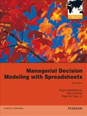 Managerial Decision Modeling 3e PIE : with Spreadsheets - Balakrishnan, Nagraj