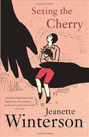 Sexing the Cherry - Winterson, Jeanette