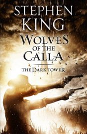Wolves of the Calla : Dark Tower 5 - King, Stephen