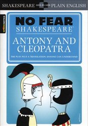 Antony and Cleopatra : No Fear Shakespeare - Shakespeare, William