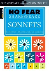 Sonnets : No Fear Shakespeare - Shakespeare, William