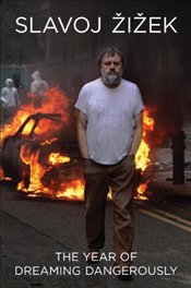 Year of Dreaming Dangerously - Zizek, Slavoj