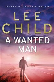 Wanted Man : Jack Reacher 17 - Child, Lee