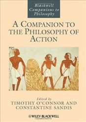 Companion to the Philosophy of Action - OConnor, Timothy
