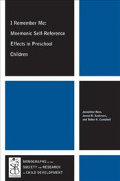 I Remember Me : Mnemonic Self-Reference Effects in Preschool Children - Ross, Josephine