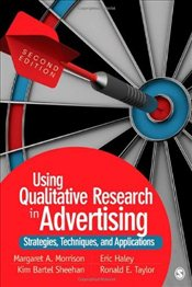 Using Qualitative Research in Advertising : Strategies, Techniques, and Applications - Morrison, Margaret A. (Ann)