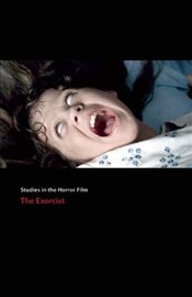 Exorcist: Studies in the Horror Film - Blatty, William Peter