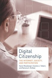 Digital Citizenship: The Internet, Society, and Participation - Mossberger, Karen