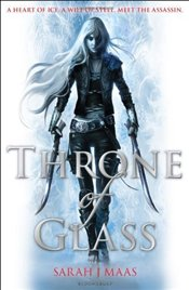 Throne of Glass - Maas, Sarah J.