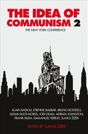 Idea of Communism 2 : The New York Conference - Zizek, Slavoj