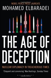 Age of Deception : Nuclear Diplomacy in Treacherous Times - ElBaradei, Mohamed