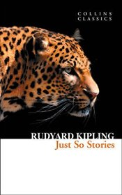 Just So Stories - Kipling, Rudyard