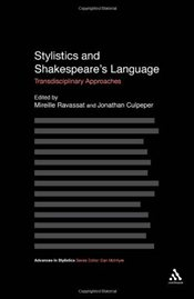 Stylistics and Shakespeares Language : Transdisciplinary Approaches (Advances in Stylistics) - Ravassat, Mireille