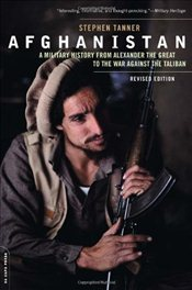 Afghanistan : A Military History from Alexander the Great to the War Against the Taliban - Tanner, Stephen