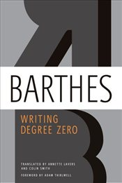 Writing Degree Zero and  Elements of Semiology - Barthes, Roland