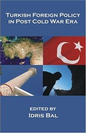 Turkish Foreign Policy in Post Cold War Era - Bal, İdris