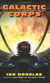 Galactic Corps : Book Two of the Inheritance Trilogy - Douglas, Ian