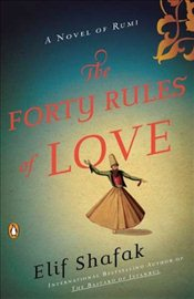 Forty Rules of Love : A Novel of Rumi - Şafak, Elif