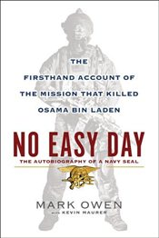 No Easy Day : The Firsthand Account of the Mission That Killed Osama Bin Laden - Owen, Mark