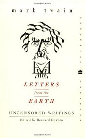 Letters from the Earth : Uncensored Writings - Twain, Mark