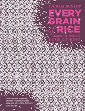 Every Grain of Rice: Simple Chinese Home Cooking - Dunlop, Fuchsia