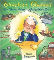 Timeless Thomas: How Thomas Edison Changed Our Lives - Barretta, Gene