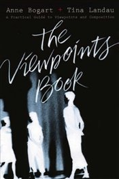 Viewpoints Book : A Practical Guide to Viewpoints and Composition - Bogart, Anne