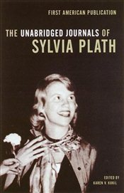 Unabridged Journals of Sylvia Plath - Plath, Sylvia