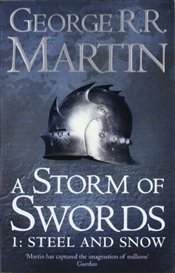 Song of Ice and Fire (3) - A Storm of Swords: Part 1 Steel and Snow  - Martin, George R. R.