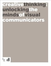 Creative Thinking : Unlocking the Minds of Visual Communicators - Ambrose, Gavin
