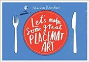 Lets Make Some Great Placemat Art - Deuchars, Marion