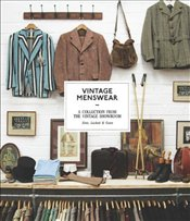 Vintage Menswear : A Collection from the Vintage Showroom - Sims, Josh