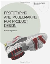 Prototyping and Modelmaking for Product Design - Hallgrimsson, Bjarki