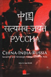 China India Russia : Security and Strategic Cooperation in Asia - Selçuk, Engin