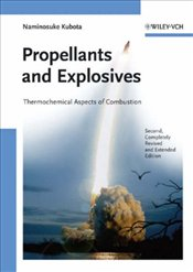 Propellants and Explosives: Thermochemical Aspects of Combustion - Kubota, Naminosuke