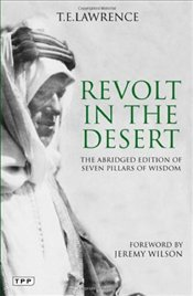 Revolt in the Desert : The Abridged Edition of Seven Pillars of Wisdom - Lawrence, T. E.