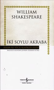 İki Soylu Akraba : Ciltli - Shakespeare, William