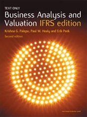 Business Analysis and Valuation 2e IFRS Edition - Palepu, Krishna G.