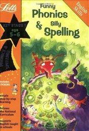 Funny Phonics and Silly Spelling : Ages 5-6 - Fidge, Louis