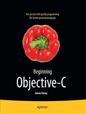 Beginning Objective-C (For Absolute Beginners) - Dovey, James