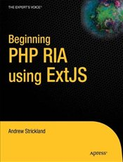 Beginning PHP RIA using ExtJS - Strickland, Andrew