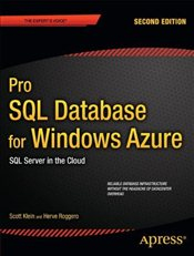 Pro SQL Database for Windows Azure: SQL Server in the Cloud 2nd Edition (Professional Apress) - Klein, Scott