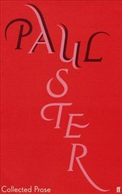 Collected Prose : Paul Auster - Auster, Paul