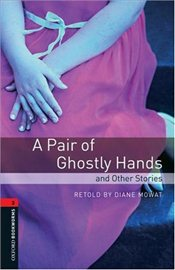 Pair of Ghostly Hands and Other Stories : Stage 3 - Mowat, Diane