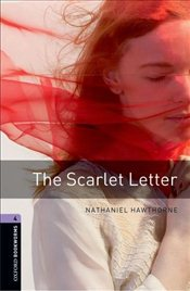 Oxford Bookworms Library: Stage 4: The Scarlet Letter: 1400 Headwords (Oxford Bookworms ELT) - Hawthorne, Nathaniel