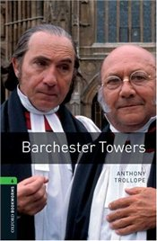 Oxford Bookworms Library: Stage 6: Barchester Towers: 2500 Headwords (Oxford Bookworms ELT) - Trollope, Anthony