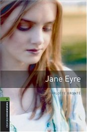 Oxford Bookworms Library: Stage 6: Jane Eyre: 2500 Headwords (Oxford Bookworms ELT) - Bronte, Charlotte