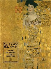 Gustav Klimt : From Drawing To Painting  - Nebehay, Christian M.